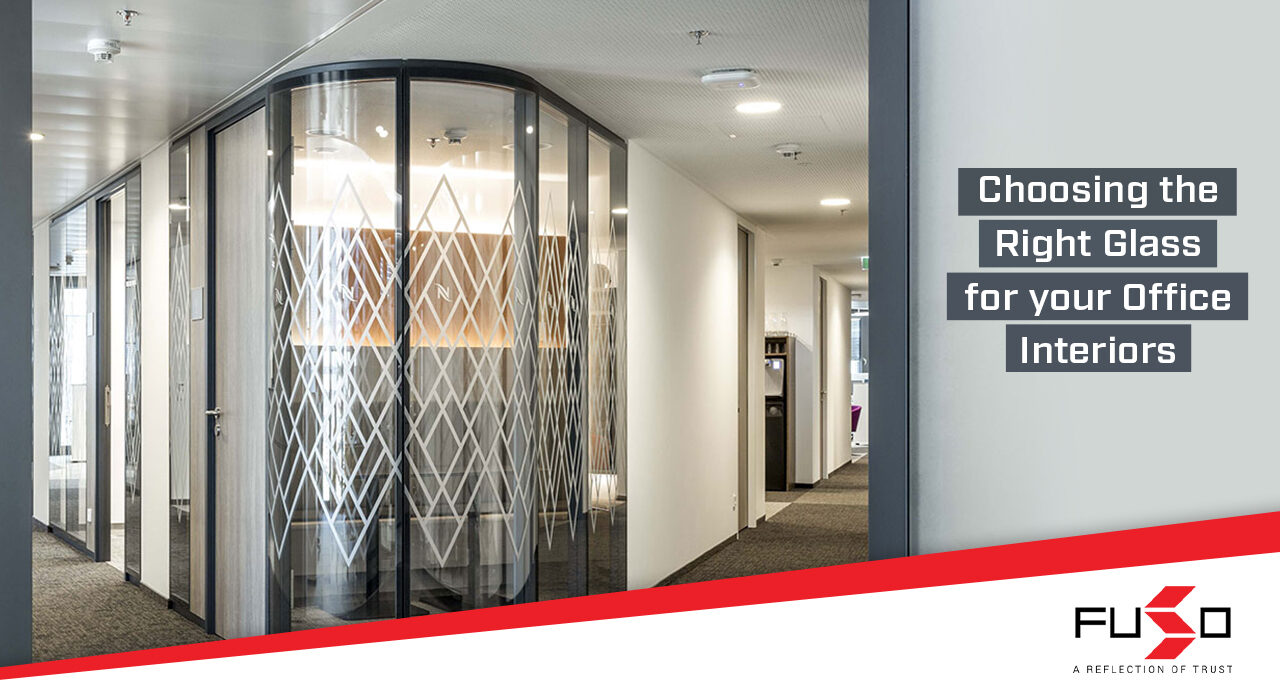 Choosing the right glass for your office interiors